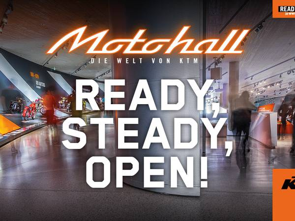KTM MOTOHALL: READY, STEADY, OPEN